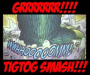 image of Godzilla crushing Bambi, caption reads GRRR!!!! TIGTOG SMASH!!!