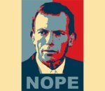 "a red/white/blue poster done in the style of the Barack Obama ""Audacity of Hope"" posters. The image is of Tony Abbott, and in block letters underneath, it says ""NOPE"""