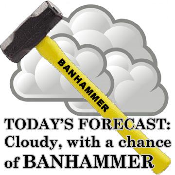 [Image: banhammer2.jpg]