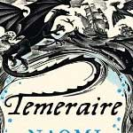Cover art for the UK edition of the first novel of Temeraire, by Naomi Novik