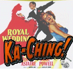 a promotional picture for the Fred Astaire June Powell movie 'Royal Wedding' with the word KA-CHING! superimposed