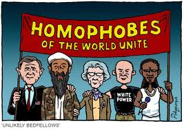 """Figures representing men and women of various races holding up a sign that says """"Homophobes of the World - Unite!"""" and with a caption underneath saying """"Unlikely Bedfellows"""""""