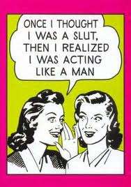 two women talking, one is saying *I used to think I was a slut, then I realised I was acting like a man*