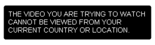 Text graphic | white text on black background | THE VIDEO YOU ARE TRYING TO WATCH CANNOT BE VIEWED FROM YOUR CURRENT COUNTRY OR LOCATION.
