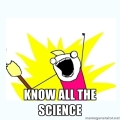 A variation on the Hyperbole and a Half *CLEAN ALL THE THINGS* panel - this one says *KNOW ALL THE SCIENCE*