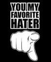 you_my_fave_hater