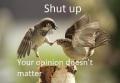 shut-up_you-dont-matter