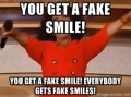 you-get-a-fake-smile
